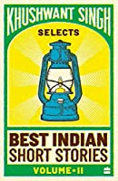 Khushwant Singh Selects Best Indian Short Stories (Vol. 1)