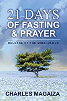 Release of the Miraculous: 21 Days of Fasting & Prayer