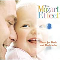 Mozart Effect: Music for Dads and Dads-To-Be