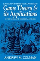 Game Theory and its Applications (International Series in Social Psychology)
