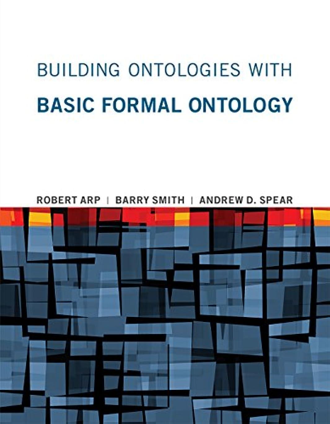 領域黒くする五月Building Ontologies with Basic Formal Ontology (The MIT Press) (English Edition)