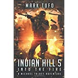 Indian Hill 5: Into The Fire