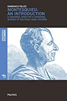 Montesquieu An Introduction: A Universal Mind for a Universal Science of Political-Legal Systems (Politics)