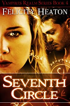 Seventh Circle (Vampires Realm Romance Series Book 4) by [Heaton, Felicity]