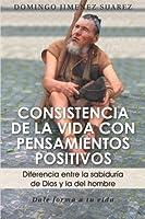 Consistencia de la Vida con Pensamientos Positivos: Diferencia Entre La Sabiduría De Dios Y La Del Hombre
