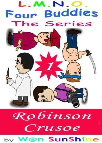 L. M. N. O. Four Buddies The Series : Robinson Crusoe (English Edition)