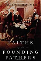 The Faiths of the Founding Fathers【洋書】 [並行輸入品]