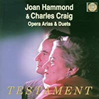 Dame Joan Hammond and Charles Craig Sing Opera Arias and Duets (1999-03-01)