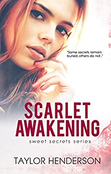 Scarlet Awakening (Sweet Secrets Series Book 2) by [Henderson, Taylor]