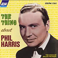 Thing About Phil Harris