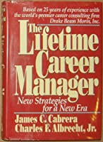 The Lifetime Career Manager/New Strategies for a New Era