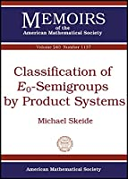 Classification of EO-Semigroups by Product Systems (Memoirs of the American Mathematical Society, 1137)