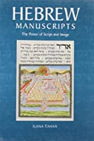 Hebrew Manuscripts: The Power of Script and Image