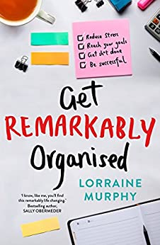 Get Remarkably Organised by [Murphy, Lorraine]