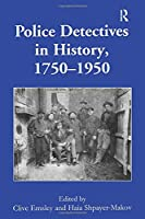Police Detectives in History, 1750–1950