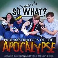 Procrastinators of the Apocalypse