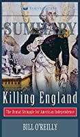Summary of Killing England: The Brutal Struggle for American Independence by Bill O'Reilly