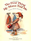 First Thing My Mama Told Me (New York Times Best Illustrated Children's Books (Awards))