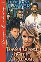 Town of Chance: Fight for Freedom [The Dare Series 6] (Siren Publishing Ménage Everlasting)