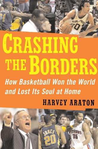 Download Crashing the Borders: How Basketball Won the World and Lost Its Soul at Home 0743280695