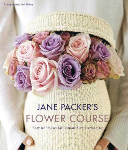 Jane Packer's Flower Course: E...