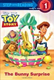 The Bunny Surprise (Disney/Pixar Toy Story) (Step into Reading)
