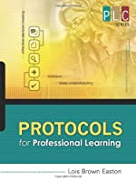 Protocols for Professional Learning (The Professional Learning Community Series) (PLC) by Lois Brown Easton(2009-04-15)