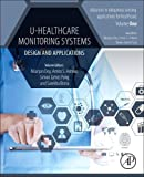 U-Healthcare Monitoring Systems: Volume 1: Design and Applications (Advances in ubiquitous sensing applications for healthcare)