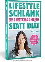 Lifestyle Schlank: Selbstcoaching statt Diaet mit Coaching- und Audiouebungen