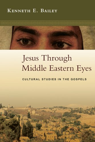Jesus through middle eastern eyes cultural studies in the gospels jesus through middle eastern eyes cultural studies in the gospels by bailey kenneth fandeluxe Images