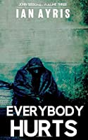 Everybody Hurts (John Sissons)