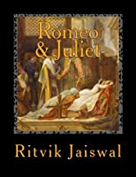 Romeo and Juliet: Eternal Story Of Timeless Love. Ever Told (True Believers of love) (Volume 1)【洋書】 [並行輸入品]