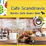Cafe Scandinavia ~ 厳選・北欧カフェミュージックベスト