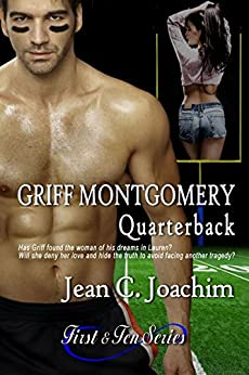 Griff Montgomery, Quarterback (First & Ten series, Book 1) by [Joachim, Jean]