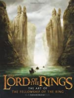 The Art of the Fellowship of the Ring (Lord of the Rings)