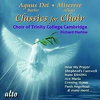 Classics for Choir by RICHARD CHOIR OF TRINITY COLLEGE CAMBRIDGE / MARLOW
