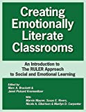 Creating Emotionally Literate Classrooms: An Introduction to the Ruler Approach to Social and Emotional Learning
