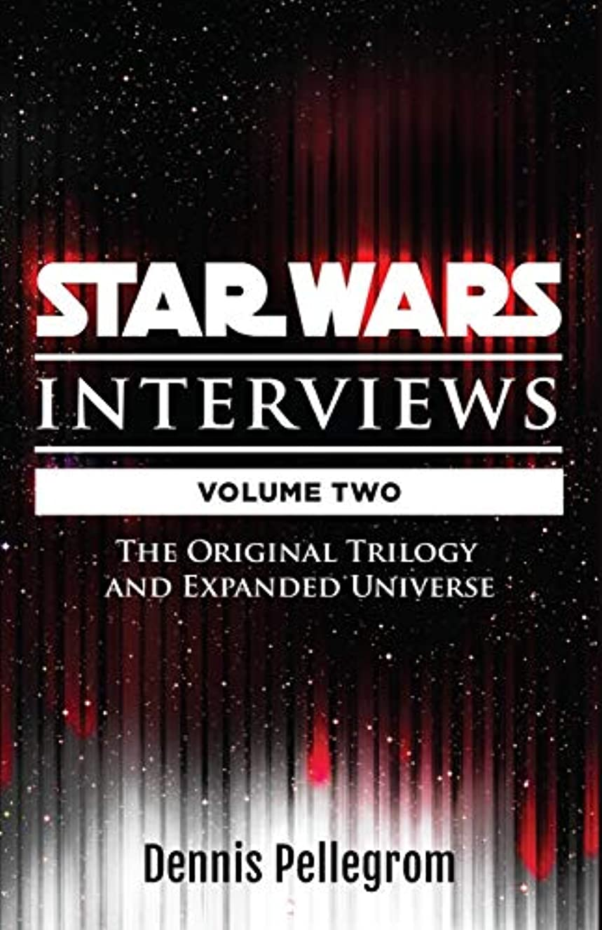 Star Wars Interviews: The Original Trilogy and Expanded Universe [Volume Two] (English Edition)