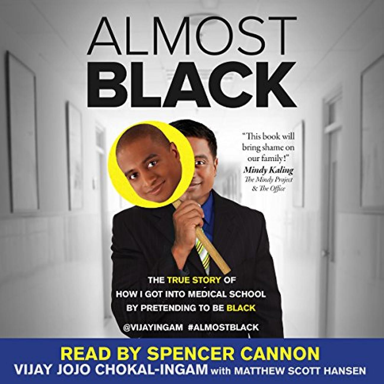 エアコン禁止番目Almost Black: The True Story of How I Got into Medical School by Pretending to Be Black