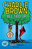 Charlie Brown: All Tied Up (PEANUTS AMP Series Book 13): A PEANUTS Collection (Volume 13) (Peanuts Kids)