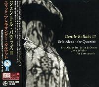 Gentle Ballads 3 by Eric Alexander (2008-08-20)