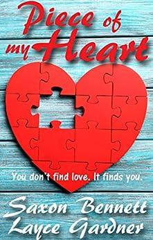 Piece of My Heart by [Gardner, Layce, Bennett, Saxon]