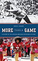 More Than a Game: A History of the African American Experience in Sport