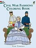 Civil War Fashions Coloring Book (Dover Fashion Coloring Book) 画像