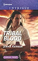 Tribal Blood (Harlequin Intrigue: Apache Protectors: Wolf Den)
