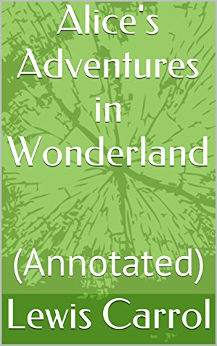 Alice's Adventures in Wonderland: (Annotated) (English Edition)