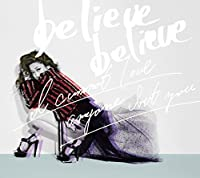 believe believe / あなた以外誰も愛せない(初回生産限定盤)(DVD付)