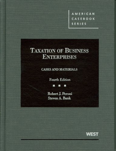 Download Taxation of Business Enterprises: Cases and Materials (American Casebook) 0314194878