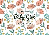"Welcome Baby Girl Guest Book: Cartoon Flower Cover design | Baby Shower Event Guests Sign in names Template | Keep Your Endless Memories Forever | With gifts log in the back | 120 pages of 8.25""X6"" high quality papers 