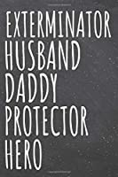 Exterminator Husband Daddy Protector Hero: Exterminator Dot Grid Notebook, Planner or Journal - 110 Dotted Pages - Office Equipment, Supplies - Funny Exterminator Gift Idea for Christmas or Birthday